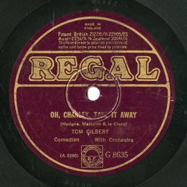 【SP盤】GB REGAL G8635 TOM GILBERT OH,CHAKLEY, TAKE IT AWAY / SOME OTHER BIRD WHISTLED A TUNE